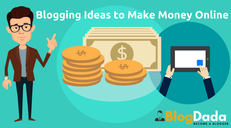 Blogging Ideas to Make Money