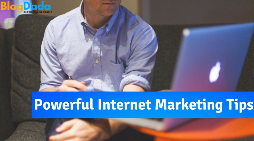 Powerful Internet Marketing Tips